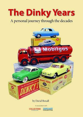 The Dinky Years: A Personal Journey Through the Decades por David Boxall