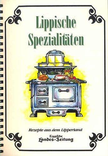 Lippische Spezialitäten - Rezepte aus dem Lipperland [Various Autors] (Küchen-Ratgeber Westfalen)
