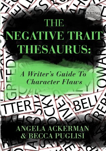 The Negative Trait Thesaurus: A Writer's Guide to Character Flaws (English Edition) por Angela Ackerman
