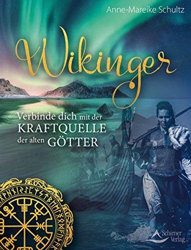 Wikinger: Verbinde dich mit der Kraftquelle der alten Götter
