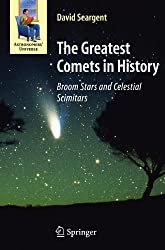 The Greatest Comets In History: Broom Stars and Celestial Scimitars (Astronomers' Universe)