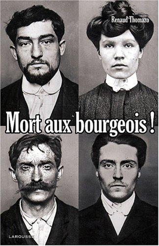 """ Mort aux bourgeois ! """