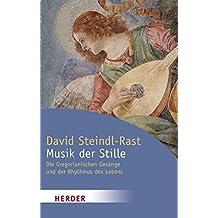 Musik der Stille: Die Gregorianischen Gesänge und der Rhythmus des Lebens (HERDER spektrum)