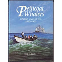 Petticoat Whalers: Whaling Wives at Sea, 1820-1920