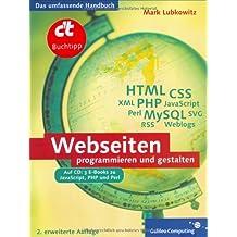 Webseiten programmieren und gestalten: HTML, CSS, JavaScript, PHP, Perl, MySQL, SVG und Newsfeeds (Galileo Computing)