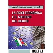 La crisi economica e il macigno del debito (Italian Edition)