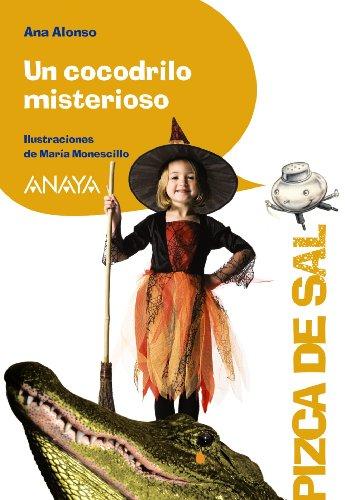 Un cocodrilo misterioso (Literatura Infantil (6-11 Años) - Pizca De Sal) por Ana Alonso