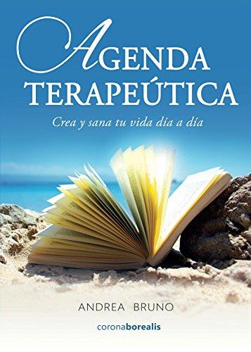 AGENDA TERAPÉUTICA. Crea y sana tu vida día a día eBook: Andrea ...