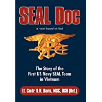 Seal Doc: The Story of the First U. S. Navy Seal Team in Vietnam