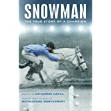 Snowman: The True Story of a Champion (English Edition)
