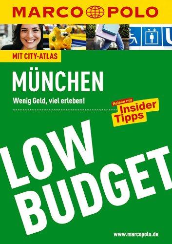Reiseführer LowBudget München: Wenig Geld, viel erleben! Reisen mit Insider-Tipps