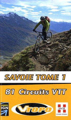 Savoie : Tome 1, 81 circuits VTT par Nawale Slaili, Olivier De Smet