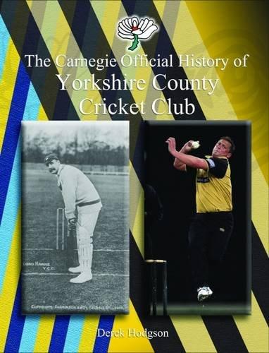 The Carnegie Official History of Yorkshire County Cricket Club por Derek Hodgson