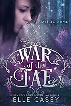 Call to Arms (War of the Fae Book 2) by [Casey, Elle]