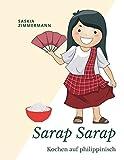 Sarap Sarap: Kochen auf philippinisch - Saskia Zimmermann