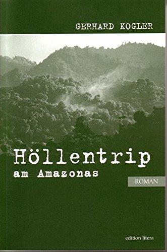 Höllentrip am Amazonas: Roman (edition litera)