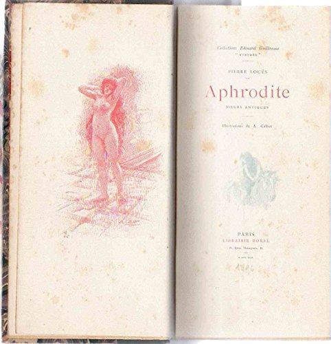 Pierre Louys. Aphrodite, moeurs antiques. Illustrations de A. Calbet