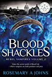 Front cover for the book Blood Shackles (Rebel Vampires Book 2) by Rosemary A Johns