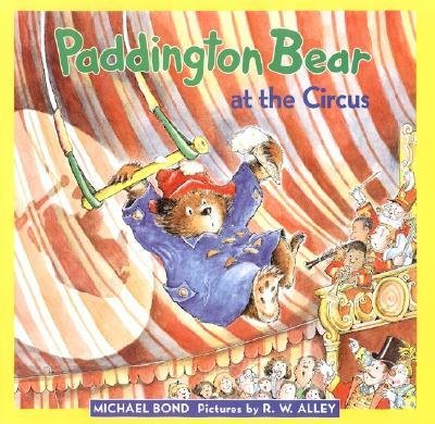 By Bond, Michael ( Author ) [ Paddington Bear at the Circus (Rev & Newly Illus) By Apr-2000 Hardcover