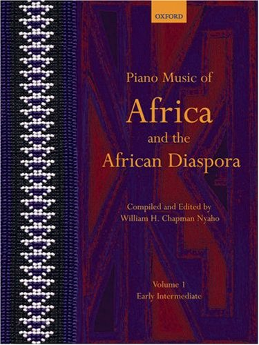 Piano Music of Africa and the African Diaspora Volume 1: Early Intermediate: Early Intermediate v. 1 (Piano Music of the African Diaspora)