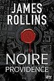 Noire providence - Une aventure de la Sigma Force - Format Kindle - 9782823854213 - 17,99 €