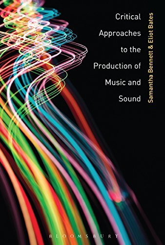 Critical Approaches to the Production of Music and Sound (English Edition)