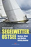 Segelwetter Ostsee: Wolken, Wind und Wellen richtig deuten - Michael Sachweh