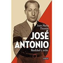 José Antonio : realidad y mito (DEBATE, Band 18036)