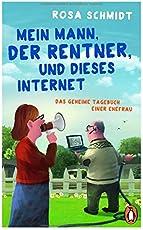 Mein Mann, der Rentner, und dieses Internet: Das geheime Tagebuch einer Ehefrau (Die Rentner-Reihe, Band 1)