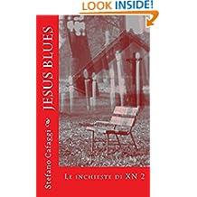 Jesus Blues: Le inchieste di XN 2 (Italian Edition)