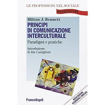 Principi Di Comunicazione Interculturale. Paradigmi E Pratiche