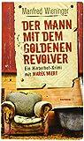 Image of Der Mann mit dem goldenen Revolver: Ein Hinterhof-Krimi mit Marek Miert (HAYMON TASCHENBUCH)