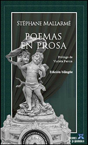 Poemas en prosa (edición bilingüe) por Stéphane Mallarmé