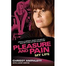 Pleasure and Pain: My life (English Edition)