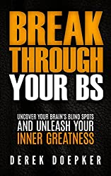 Break Through Your BS: Uncover Your Brain's Blind Spots and Unleash Your Inner Greatness (English Edition)