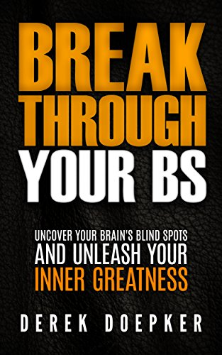 Break Through Your BS: Uncover Your Brain's Blind Spots and Unleash Your Inner Greatness (English Edition) - Bs-spot