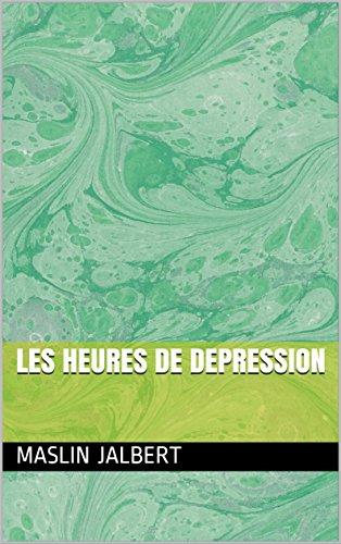 Les Heures de Depression (French Edition)