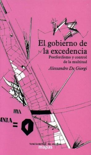 Descargar Libro Gobierno de la excedencia, el (Mapas (traficantes De Sueños)) de Alessandro De Giorgi