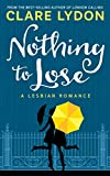 Nothing To Lose: A Lesbian Romance (English Edition)