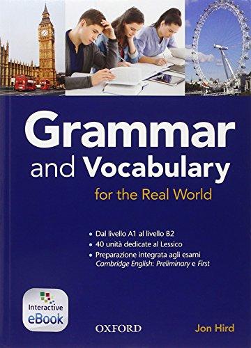 Grammar & vocabulary for real world. student book-key (adozione tipo b). per le scuole superiori. con e-book. con espansione online