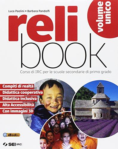 Relibook. Corso di IRC. Vol. unico. Per la Scuola media. Con e-book. Con espansione online. Con Libro: Dossier di IRC