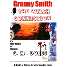 Granny Smith: The Welsh Connection: A short story featuring the little old lady who solves crimes.