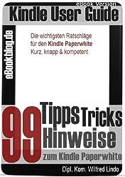 Kindle Paperwhite: 99 Tipps, Tricks, Hinweise und Shortcuts