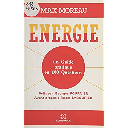 Énergie : un guide pratique en 100 questions