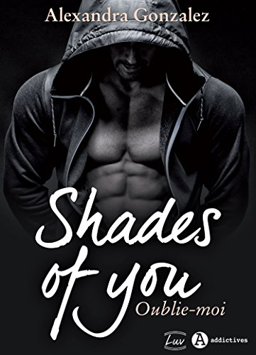 Shades of You  2: Oublie-moi