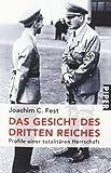 Das Gesicht des Dritten Reiches: Profile einer totalitären Herrschaft - Joachim C. Fest