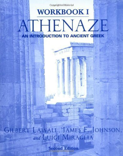 Athenaze: An Introduction to Ancient Greek (Workbook I) by Lawall, Gilbert Published by Oxford University Press, USA 2 Workbook edition (2003) Paperback