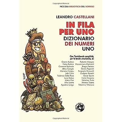 In Fila Per Uno: Dizionario Dei Numeri Uno