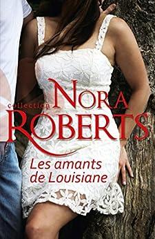 Les amants de Louisiane (Nora Roberts) par [Roberts, Nora]