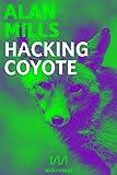 Hacking Coyote: Tricks for Digital Resistance...